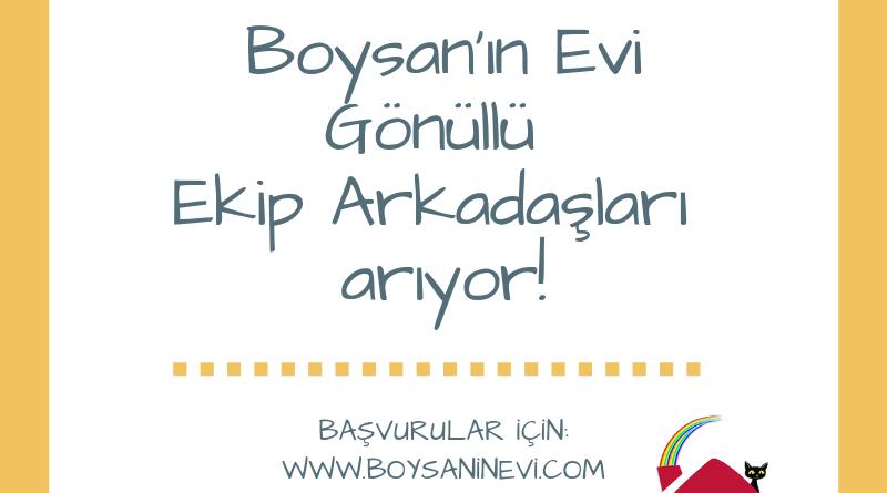Boysan'ın Evi Gönüllü Ekip Arkadaşlarını Arıyor!